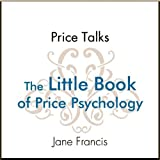 Price Talks: The Little Book of Price Psychology