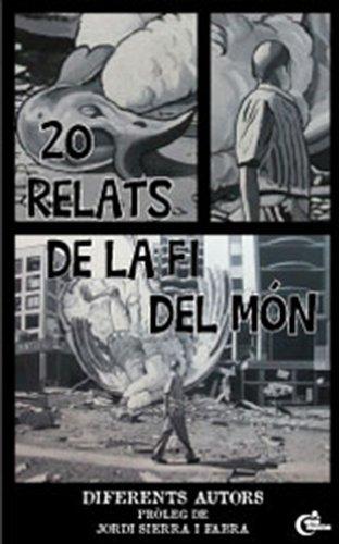 20 Relats de la Fi del Món (Catalan Edition) por Jordi Sierra i Fabra