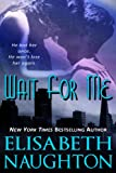 Wait For Me by Elisabeth Naughton