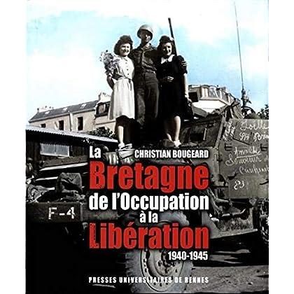 La Bretagne de l'Occupation à la Libération (1940-1945)