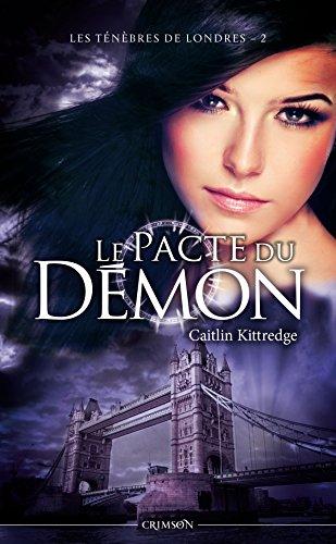 LES TENEBRES DE LONDRES T02 : LE PACTE DU DEMON: Le pacte du démon