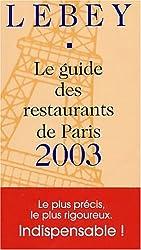 Le Guide Lebey 2003 des des restaurants de Paris