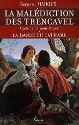 La malédiction des Trencavel, Tome 1 : La danse du cathare : Cycle de Raimon-Roger