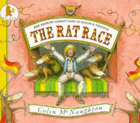 The rat race : the amazing adventures of Anton B. Stanton.