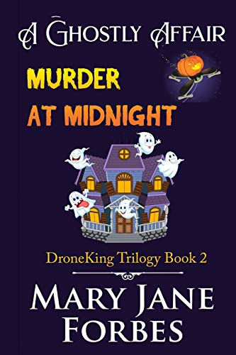 A Ghostly Affair: Murder at Midnight (DroneKing Trilogy, Band 2)