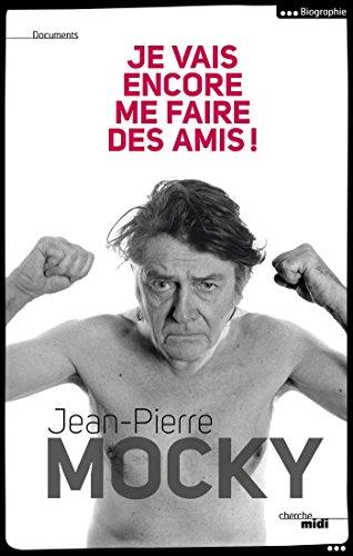 Je vais encore me faire des amis ! (DOCUMENTS) (French Edition)