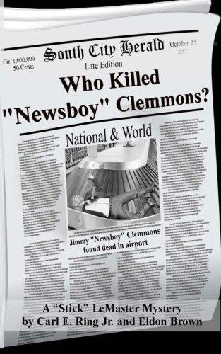 who-killed-newsboy-clemmons-a-stick-lemaster-pi-mystery-by-carl-e-ring-jr-2012-10-19