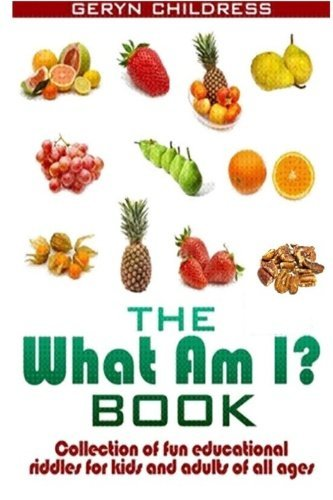 Riddles:The What Am I? Book(A Collection Of Fun Education Riddles For Kids And A by Geryn Childress (2014-04-04)