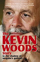 The Kevin Woods Story: In the Shadow of Mugabes Gallows