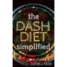 DASH Diet Simplified: Lowering Blood Pressure, Losing Weight (Atkins Diet, Dash Diet, Vegan, Clean Eating, Weight Watchers, Gastric Sleeve, Mediterranean Diet) (English Edition)