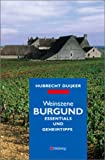 Weinszene Burgund (Hallwag Klassische Weinregionen)