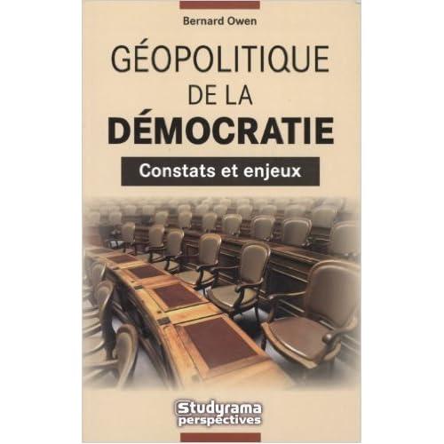 Géopolitique de la Democratie : constats et enjeux de Bernard Owen ( 3 mars 2008 )