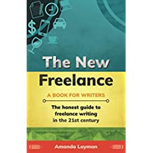 The New Freelance: A Book for Writers (English Edition)