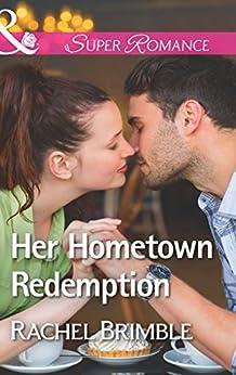 Her Hometown Redemption (Mills & Boon Superromance) (Templeton Cove Stories, Book 5) by [Brimble, Rachel]