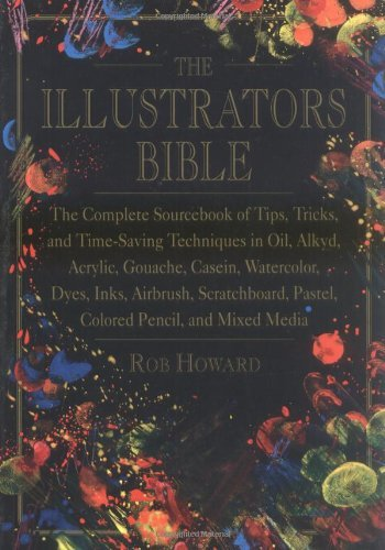 the-illustrators-bible-the-complete-sourcebook-of-tips-tricks-and-time-saving-techniques-in-oil-alky