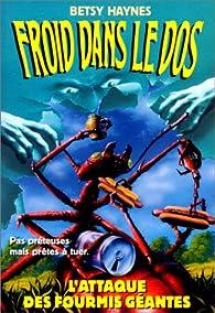 Froid dans le dos, tome 9 : L'attaque des fourmis géantes par Betsy Haynes
