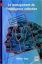 Le management de l'intelligence collective - Vers une nouvelle gouvernance de Olivier Zara