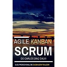 Scrum y Kanban - Nivel Inicial: Guía Práctica de Cadena Crítica (Scrum - Cadena Crítica nº 1) (Spanish Edition)