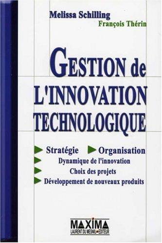 Gestion De L'innovation Technologique par MELISSA SCHILLING