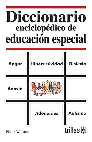 Diccionario enciclopedico de educacion especial/ A Glossary of Special Education