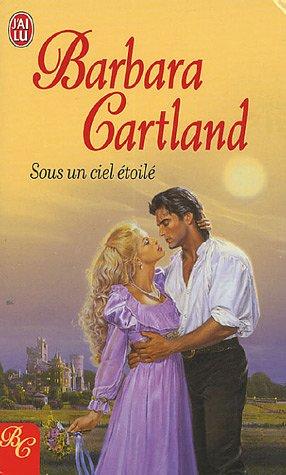 Sous un ciel étoilé par Barbara Cartland