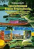 Freizeitführer Region Braunschweig. Braunschweig, Gifhorn, Helmstedt, Peine, Salzgitter, Wolfenbüttel, Wolfsburg: 1000 Freizeittips
