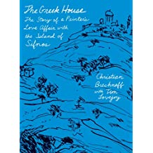 The Greek House: The Story of a Painter's Love Affair with the Island of Sifnos (English Edition)
