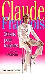 CLAUDE FRANCOIS. 20 ans pour toujours