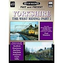 Yorkshire: v. 2: The West Riding (British Railways Past & Present)