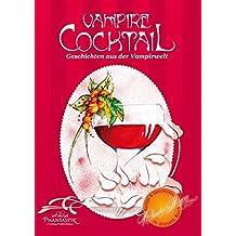 Vampire Cocktail - Geschichten aus der Vampirwelt