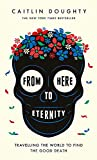 From Here to Eternity: Travelling the World to...