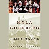 Time's Magpie: A Walk in Prague by Myla Goldberg front cover