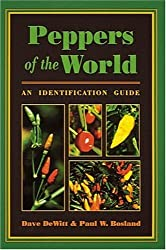 Peppers of the World: An Identification Guide by Dave DeWitt (1997-01-01)