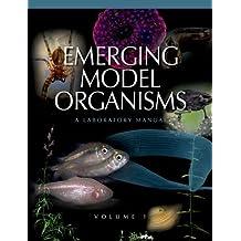 Emerging Model Organisms, Volume 1: A Laboratory Manual: v. 1