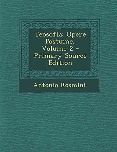 Teosofia: Opere Postume, Volume 2 - Primary Source Edition di Antonio Rosmini