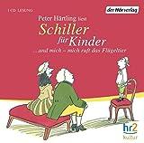 Schiller für Kinder: ... und mich - mich ruft das Flügeltier