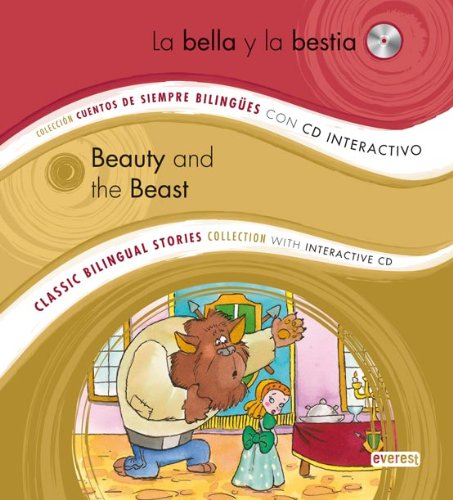 La Bella y la Bestia / Beauty and the Beast: Colección Cuentos de Siempre Bilingües con CD interactivo. Classic Bilingual Stories collection with interactive CD por Equipo Everest