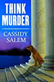 Think Murder by Cassidy Salem