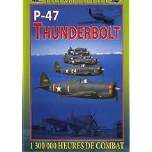 P-47 thunderbolt : 1 300 000 heures de combat