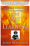 The Art of Learning: A Journey in the Pursuit of Excellence (English Edition)