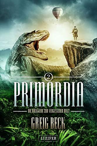 PRIMORDIA 2 - Die Rückkehr zur vergessenen Welt: Roman