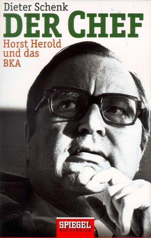 Der Chef. Horst Herold und das BKA.