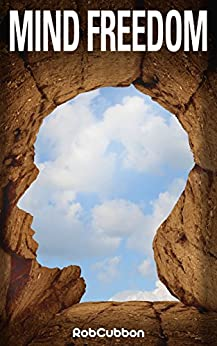 Mind Freedom: Re-program Yourself for Success and Happiness with Meditations, Affirmations, Mindset Shifts by [Cubbon, Rob]