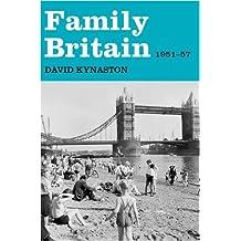 Family Britain, 1951-1957 (Tales of a New Jerusalem) by David Kynaston (2009-11-02)