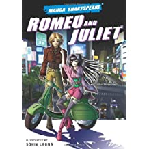 Manga Shakespeare: Romeo and Juliet by Sonia Leong (2007-01-15)