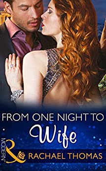 From One Night to Wife (Mills & Boon Modern) (One Night With Consequences, Book 12) by [Thomas, Rachael]