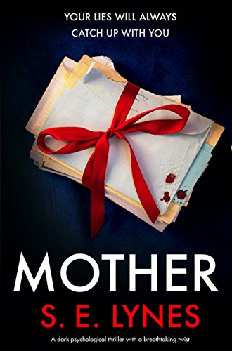 Mother: A dark psychological thriller with a breathtaking twist by [Lynes, S.E.]