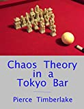 Chaos Theory in a Tokyo Bar (English Edition)