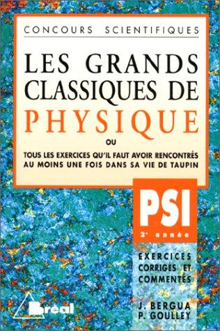 Les Grands Classiques de Physique, PSI - 2e année par Jean Bergua