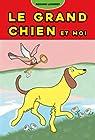 Le Grand Chien et moi par Lumeret